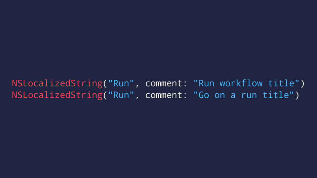 "NSLocalizedString(""Run"", comment: ""Run workflow..."