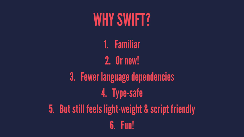 WHY SWIFT? 1. Familiar 2. Or new! 3. Fewer lang...