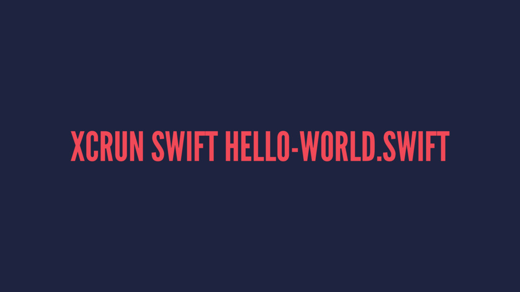 XCRUN SWIFT HELLO-WORLD.SWIFT