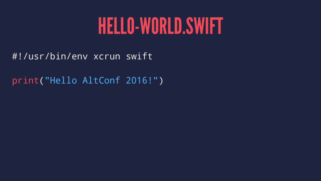 HELLO-WORLD.SWIFT #!/usr/bin/env xcrun swift pr...