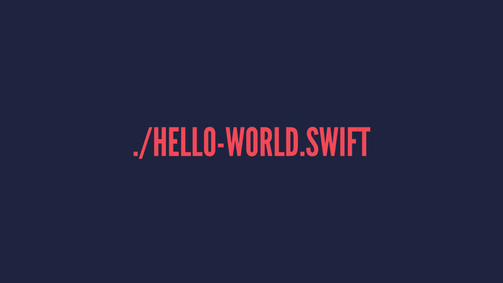 ./HELLO-WORLD.SWIFT