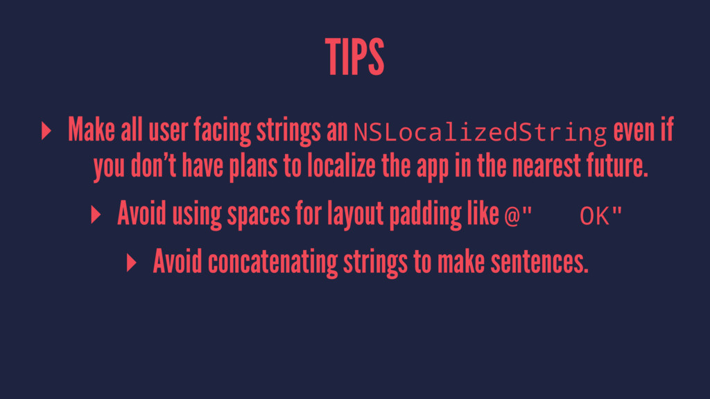 TIPS ▸ Make all user facing strings an NSLocali...