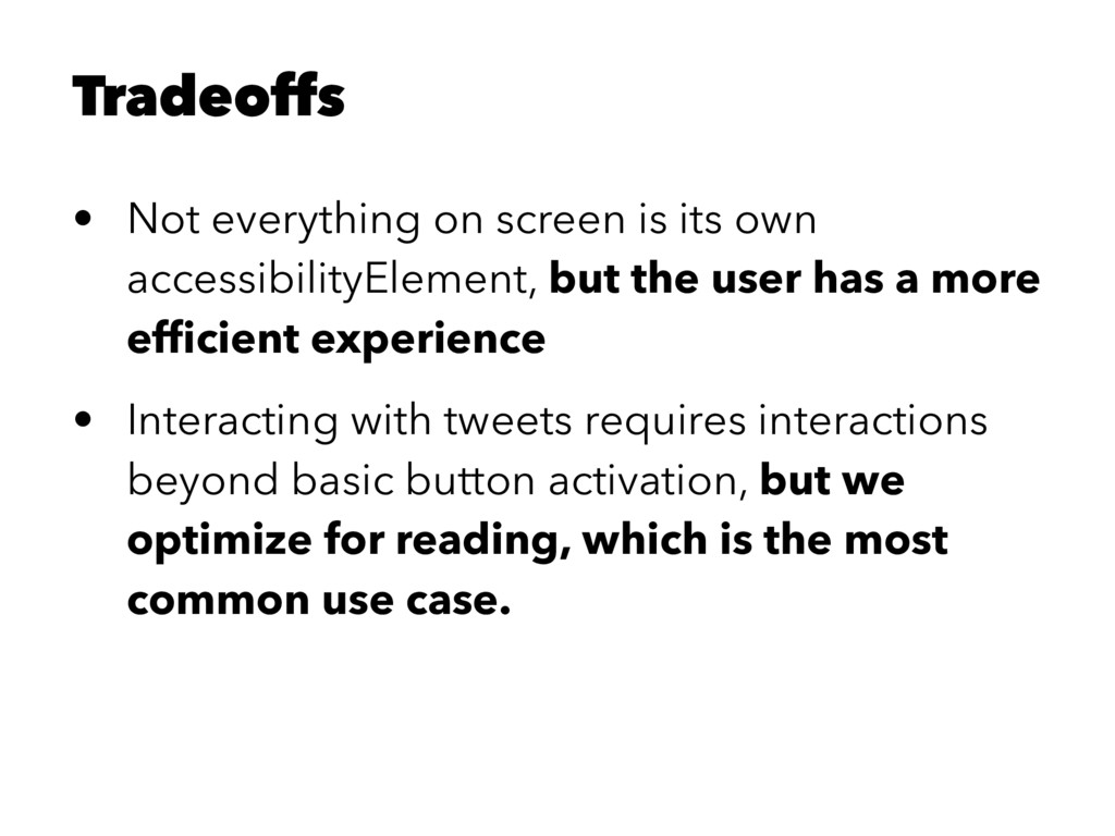 Tradeoffs • Not everything on screen is its own...