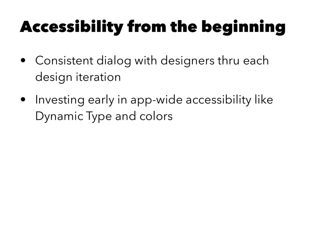 Accessibility from the beginning • Consistent d...