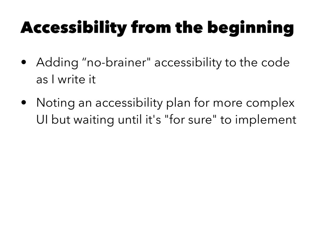 """Accessibility from the beginning • Adding """"no-b..."""