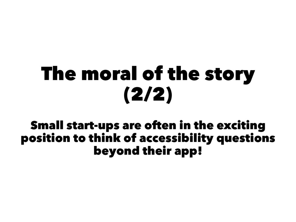 The moral of the story (2/2) Small start-ups ar...