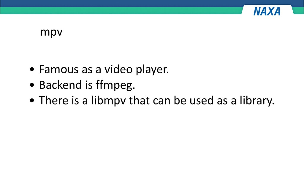 mpv • Famous as a video player. • Backend is ff...