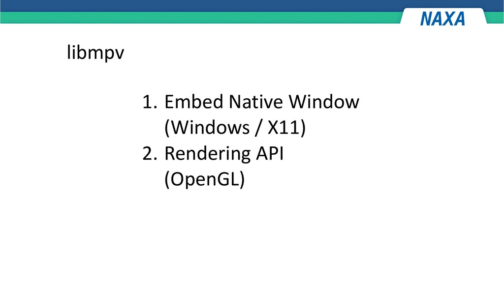 libmpv 1. Embed Native Window (Windows / X11) 2...