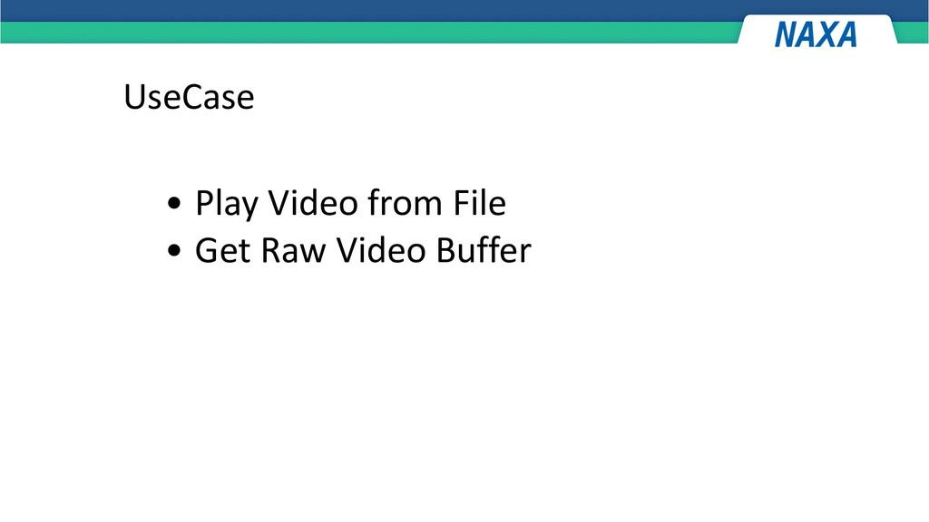 UseCase • Play Video from File • Get Raw Video ...