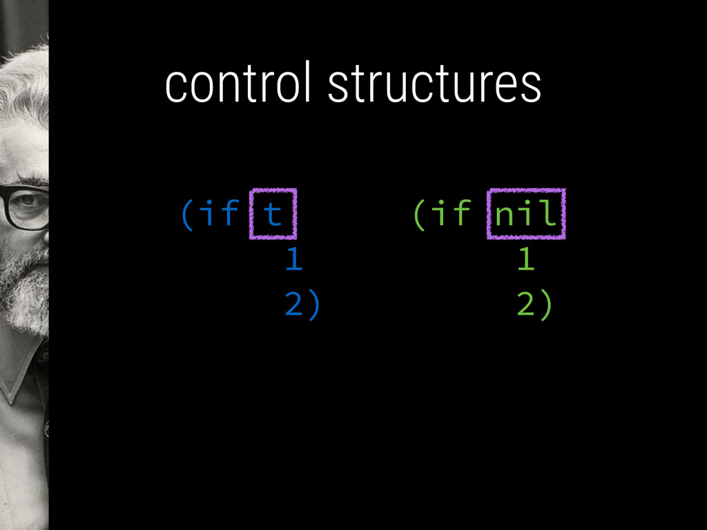control structures (if nil 1 2) (if t 1 2)