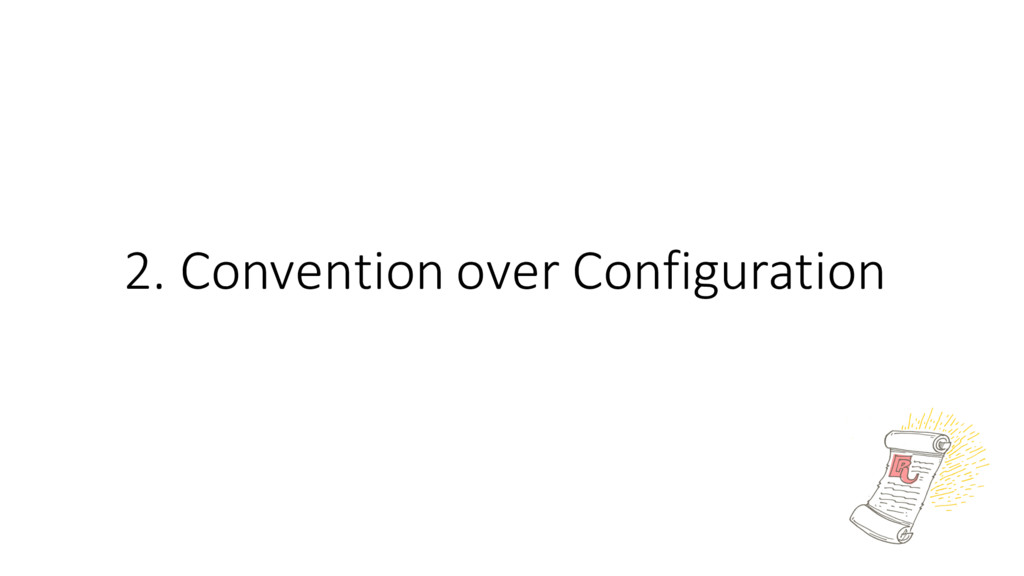 2. Convention over Configuration