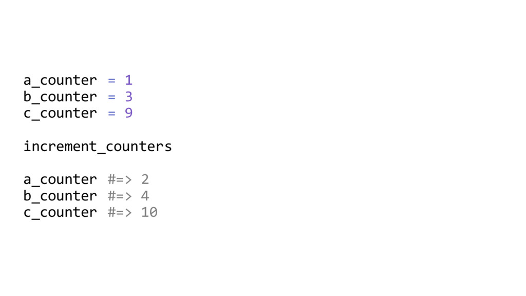 a_counter = 1 b_counter = 3 c_counter = 9 incre...