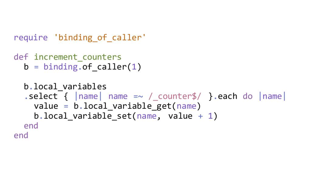 require 'binding_of_caller' def increment_count...
