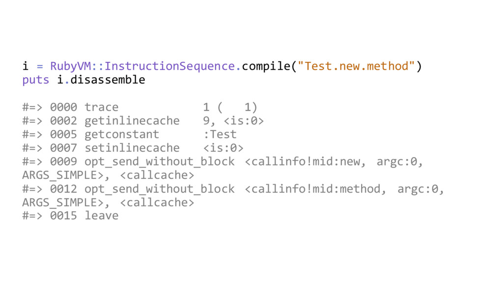 """i = RubyVM::InstructionSequence.compile(""""Test.n..."""