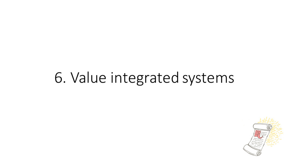 6. Value integrated systems