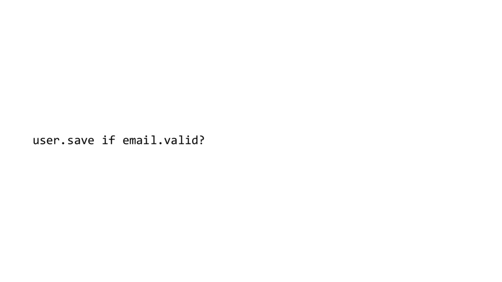 user.save if email.valid?