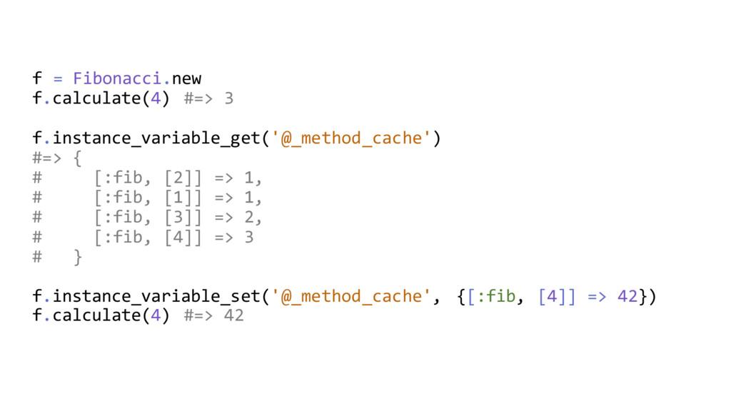 f = Fibonacci.new f.calculate(4) #=> 3 f.instan...