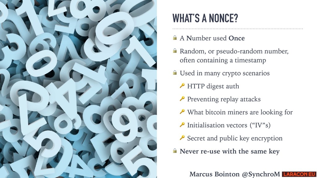 WHAT'S A NONCE?  A Number used Once  Random, or...