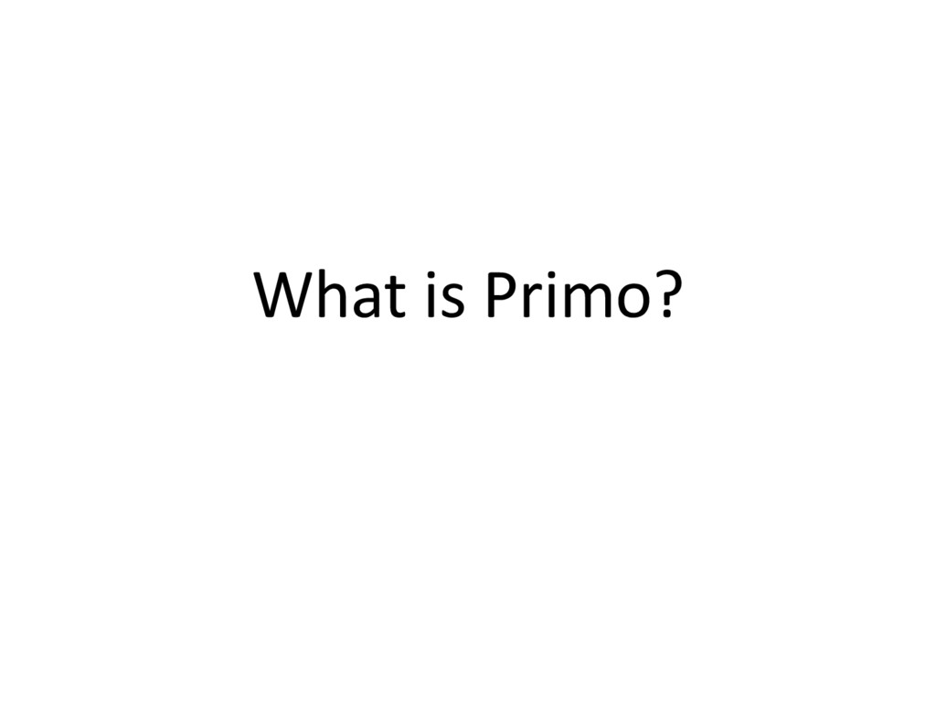 What is Primo?