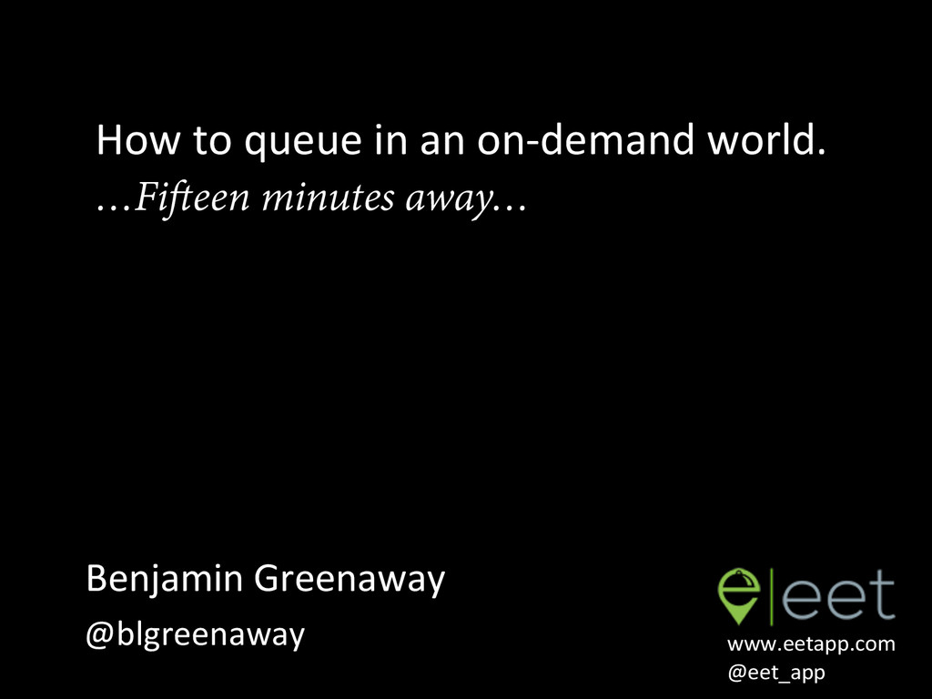 How to queue in an on-‐demand...
