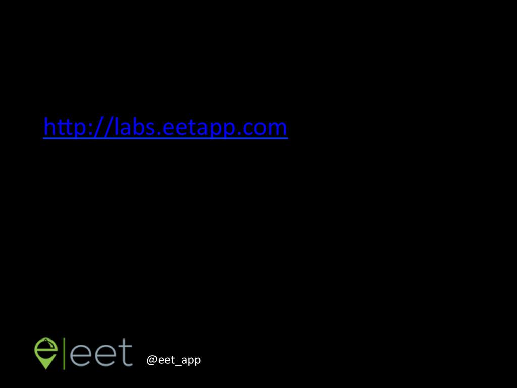 hTp://labs.eetapp.com  @eet_app