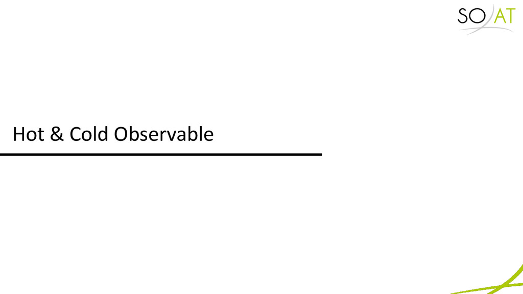 Hot & Cold Observable