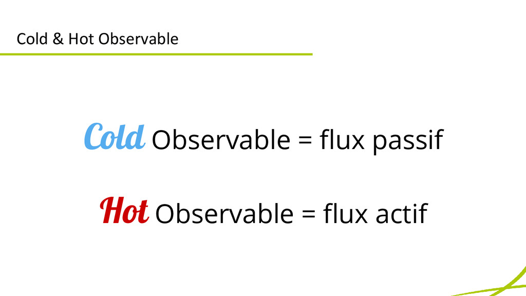 Cold & Hot Observable Cold Observable = flux pa...