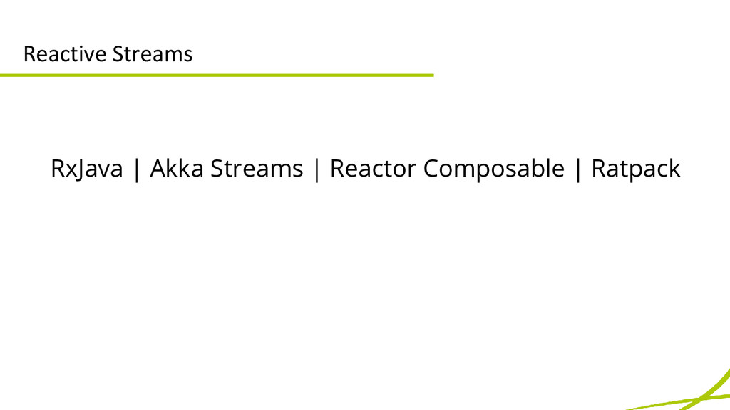 Reactive Streams RxJava | Akka Streams | Reacto...