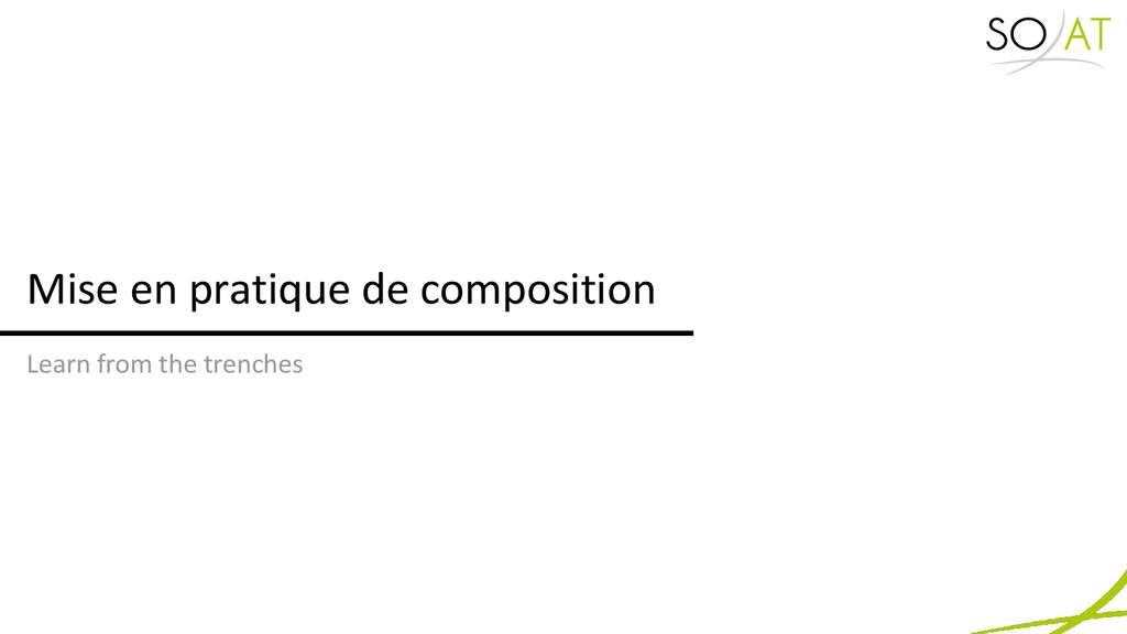 Mise en pratique de composition Learn from the ...