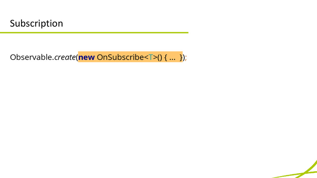Subscription Observable.create(new OnSubscribe<...