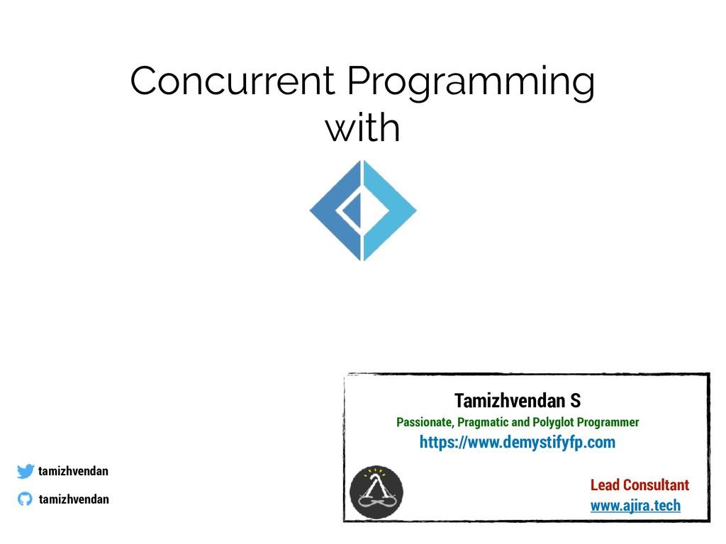 Concurrent Programming with tamizhvendan tamizh...