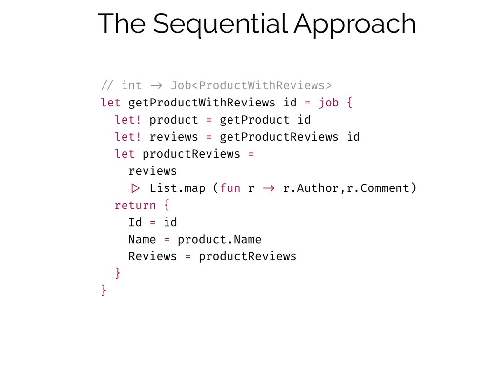 The Sequential Approach !// int !-> Job<Product...