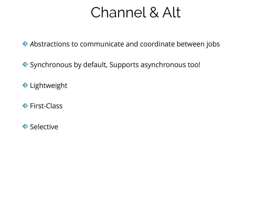 Channel & Alt Abstractions to communicate and c...