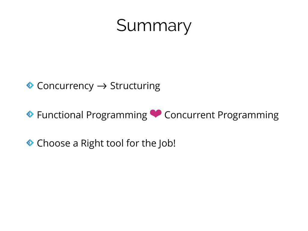Summary Concurrency !-> Structuring Functional ...