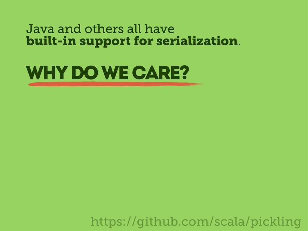 https://github.com/scala/pickling Java and othe...