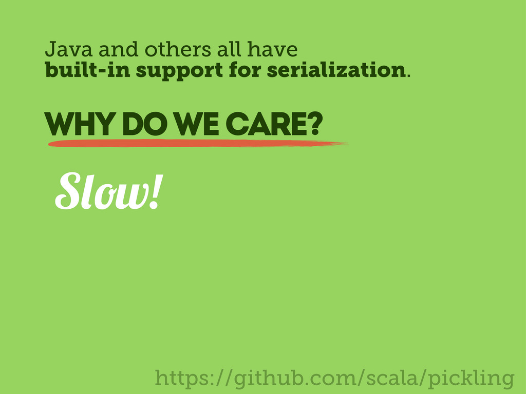 https://github.com/scala/pickling S w! Java and...