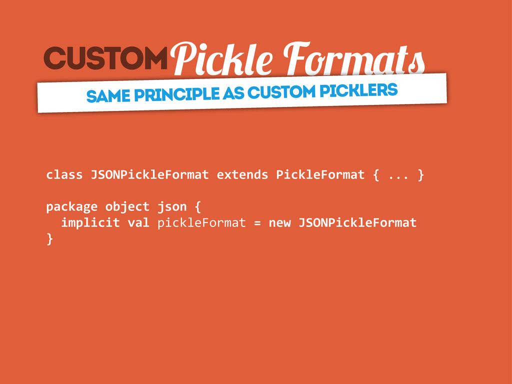 customP F r class JSONPickleFormat extend...