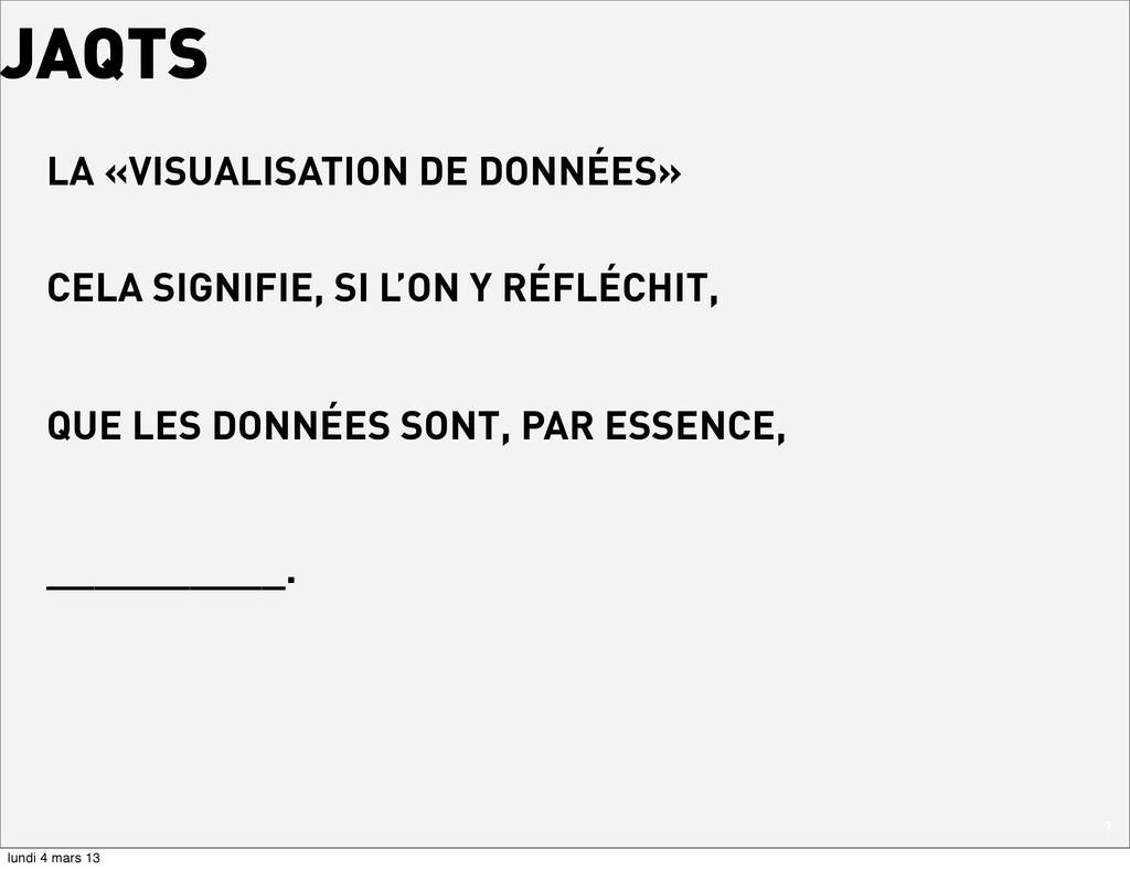 7 LA «VISUALISATION DE DONNÉES» JAQTS CELA SIGN...