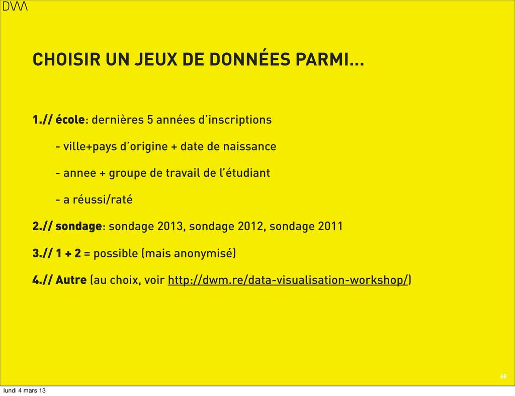 CHOISIR UN JEUX DE DONNÉES PARMI... 1.// école:...