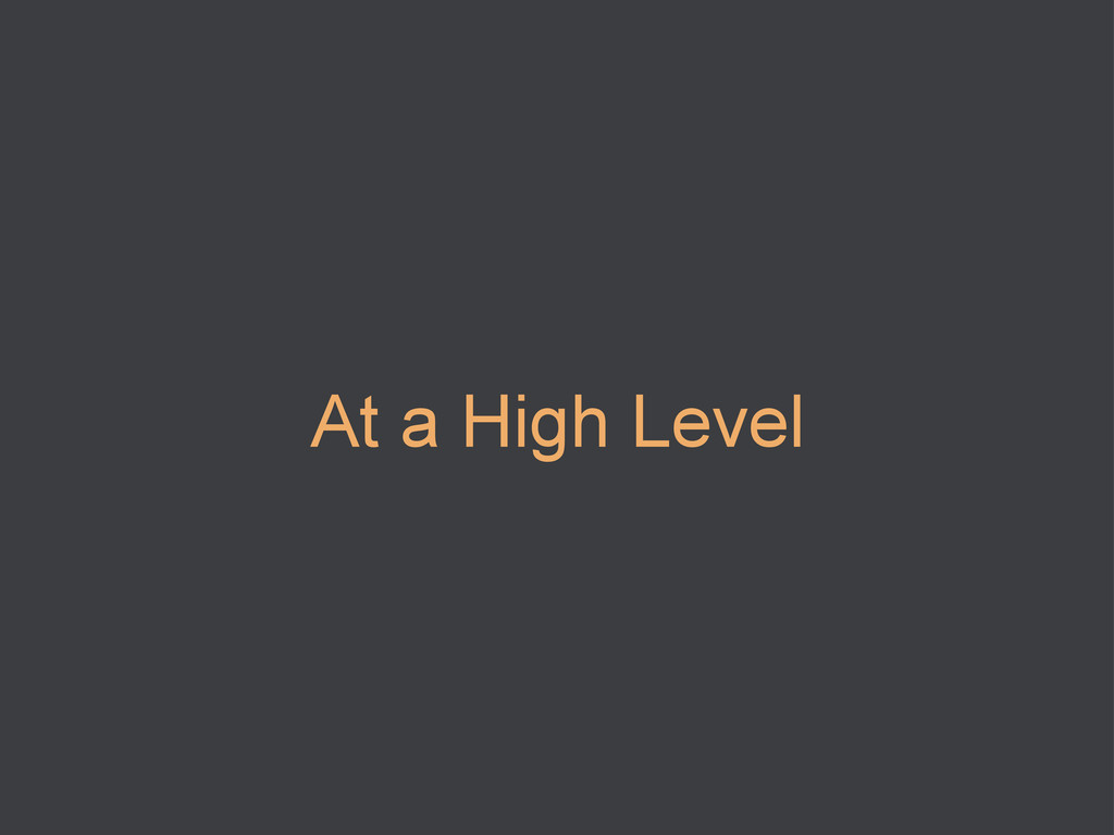 At a High Level