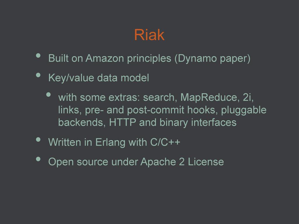 • Built on Amazon principles (Dynamo paper) •...