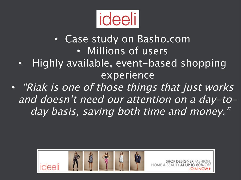 • Case study on Basho.com • Millions of user...