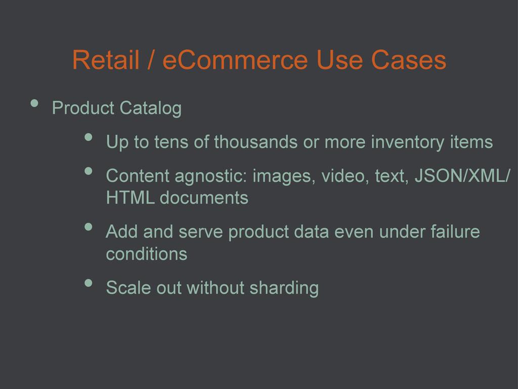Retail / eCommerce Use Cases • Product Catalog...