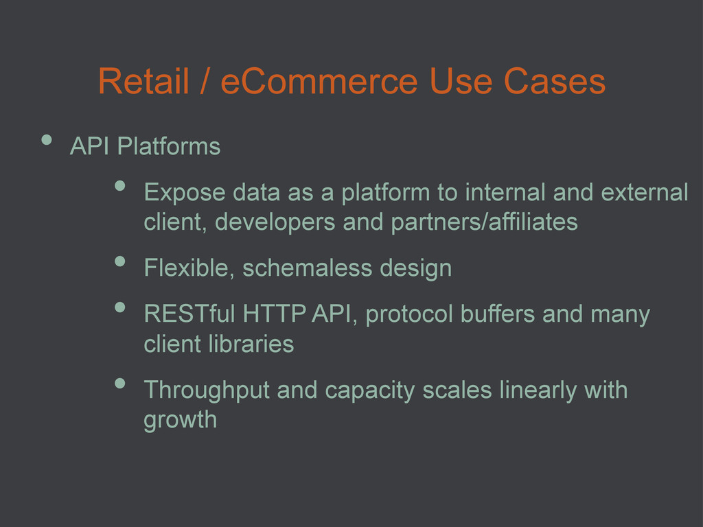 Retail / eCommerce Use Cases • API Platforms •...