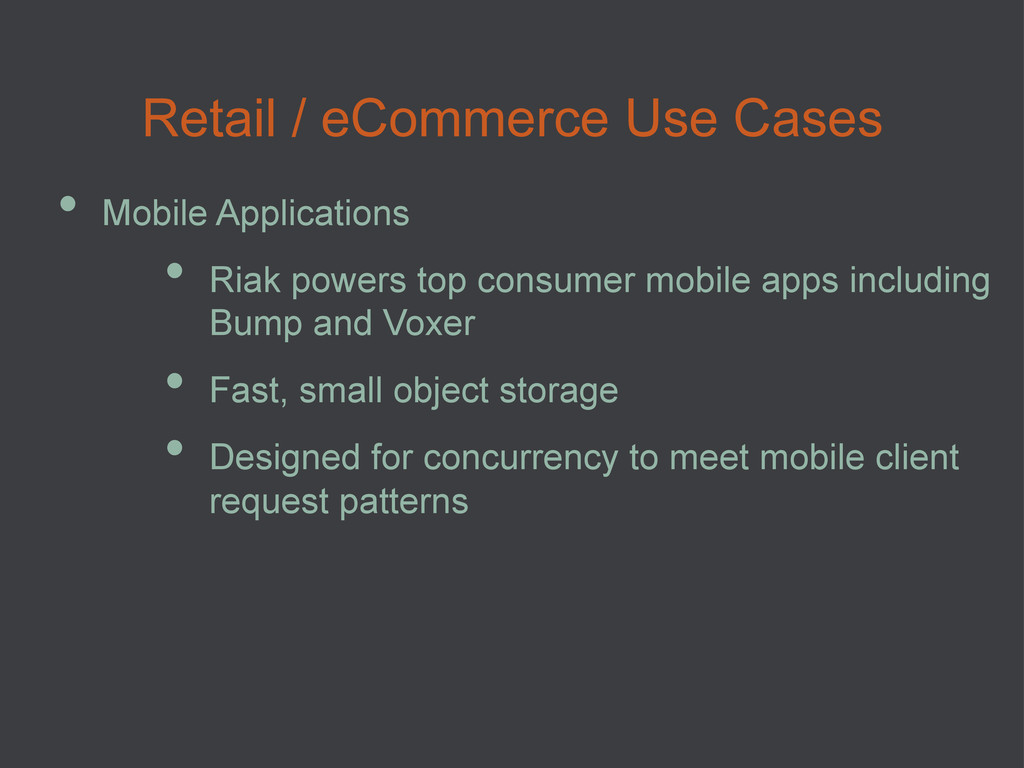 Retail / eCommerce Use Cases • Mobile Applicat...