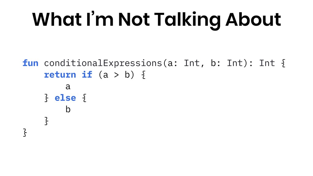 fun conditionalExpressions(a: Int, b: Int): Int...