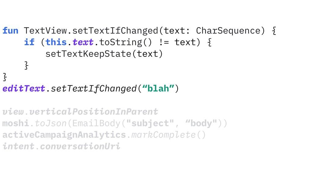 fun TextView.setTextIfChanged(text: CharSequenc...