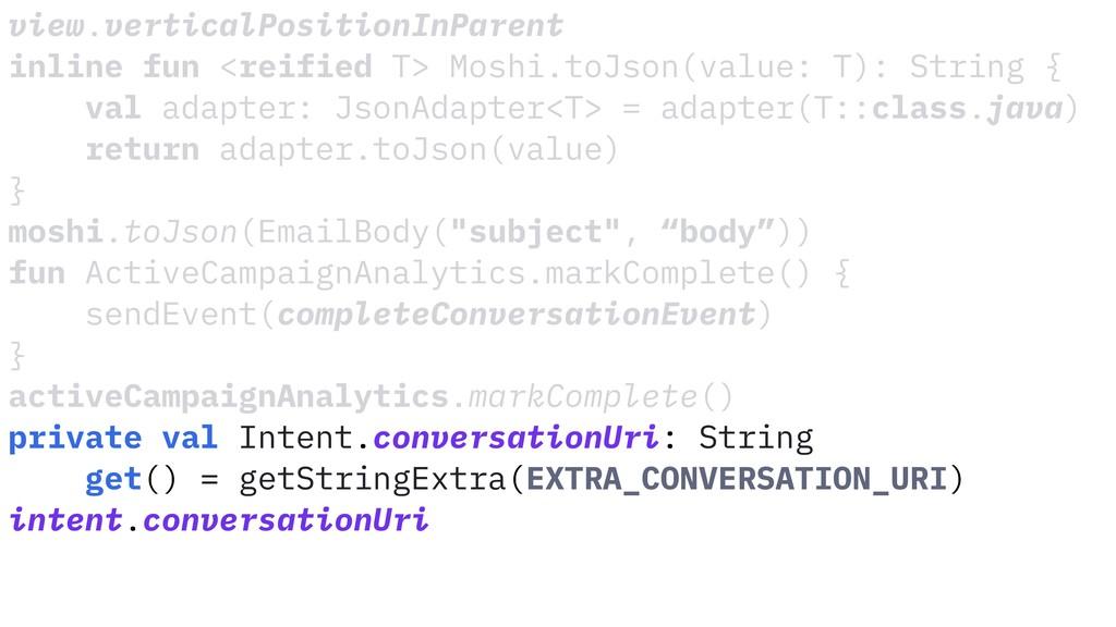 view.verticalPositionInParent inline fun <reifi...