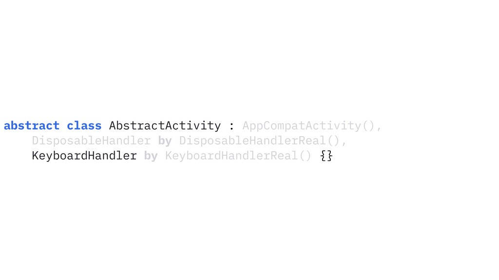 abstract class AbstractActivity : AppCompatActi...