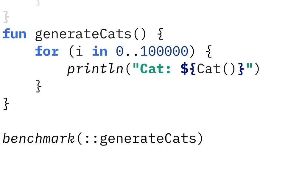fun generateCats() { for (i in 0..100000) { pri...
